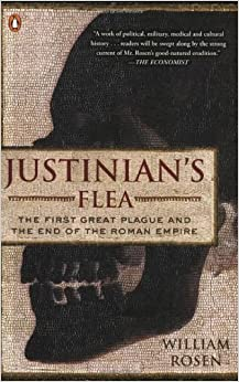 image for Justinian's Flea: The First Great Plague and the End of the Roman Empire by William Rosen (2008-07-29)