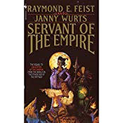 Servant of the Empire: Riftwar Cycle: The Empire Trilogy, Book 2 | Raymond Feist, Janny Wurts