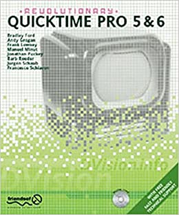 Revolutionary QuickTime Pro: Andy Grogan, Barb Roeder