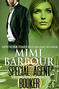 Special Agent Booker  (Undercover FBI Book 5) by [Barbour, Mimi]