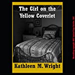 The Girl on the Yellow Coverlet | Kathleen M. Wright