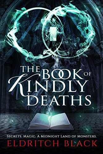 The Book of Kindly Deaths by [Black, Eldritch]