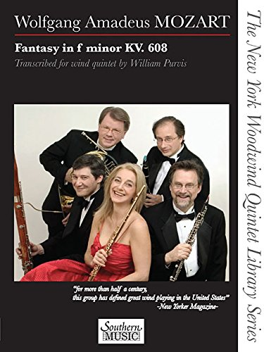 - Fantasy in F Minor, K. 608: The New York Woodwind Quintet Library Series