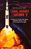 The Final Journey of the Saturn V, Andrew Thomas and Paul N. Thomarios, 1931968993