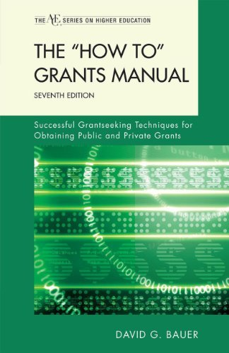 The How To Grants Manual Successful Grantseeking Techniques for Obtaining Public and Private Grants by Bauer, David G. [Rowman & Littlefield Publishers,2011] (Hardcover) Seventh Edition