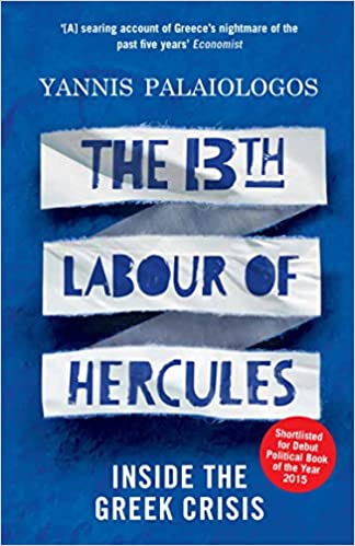 Book The 13th Labour of Hercules: Inside the Greek Crisis