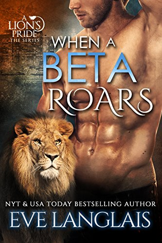 When A Beta Roars (A Lion's Pride Book 2)