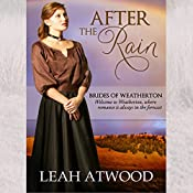 After the Rain: Brides of Weatherton, Volume 1 | Leah Atwood