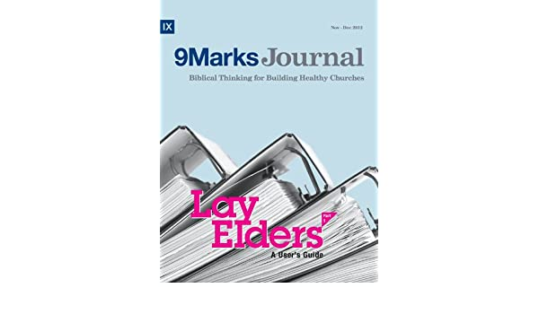 Lay Elders: A Users Guide (Part 2) (9Marks Journal)