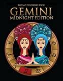 Zodiac Coloring Book: Gemini Midnight Edition: Astrology Coloring Book for Adults and Kids with the Gemini Zodiac Sign Birthday Gift - Black ... Zodiac Astrology Activity Books) (Volume 2)