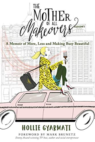 2008 Motivational Sticker Book - The Mother of All Makeovers: A Memoir of More, Less and Making Busy Beautiful