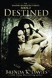 Destined (Vampire Awakenings 2): Vampire Awakenings 2 (Volume 2)
