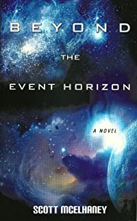 Beyond The Event Horizon by Scott McElhaney ebook deal