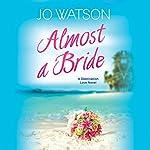 Almost a Bride   Jo Watson