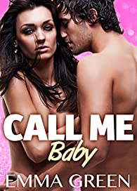 Call me Baby, tome 3 par Green