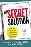 The Secret Solution, Todd Whitaker and Sam Miller, 1475806140