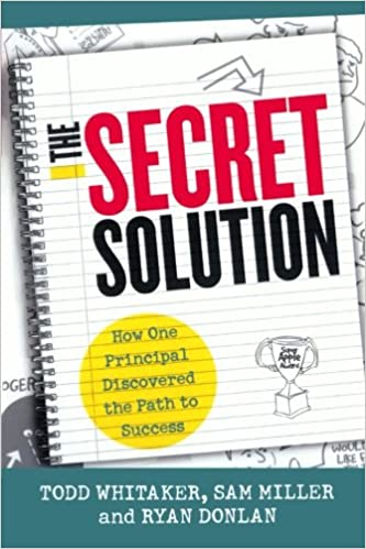 The secret solution how one principal discovered the path to the secret solution how one principal discovered the path to success todd whitaker sam miller ryan a donlan 9781475806144 amazon books fandeluxe Image collections