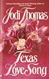 Texas Love Song, Jodi Thomas, 0515119539