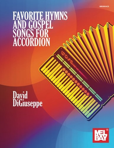 Favorite Hymns and Gospel Songs for Accordion: Complete with Fingering, Left Hand Notation and Chord Symbols