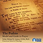 The Psalms: Model and Guide to Prayer | Fr. Michael D. Guinan OFM PhD