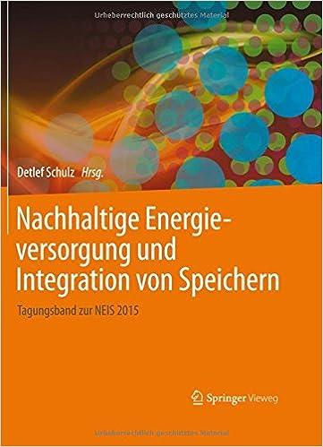 Nachhaltige Energieversorgung und Integration von Speichern: Tagungsband zur NEIS 2015