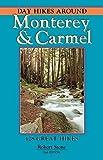 Day Hikes Around Monterey and Carmel, 2nd, Robert Stone, 1573420670