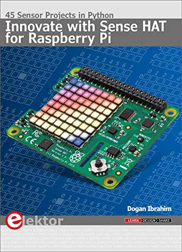 Innovate With Sense Hat For Raspberry Pi 45 Sensor Projects In Python Ibrahim Dogan Fremdsprachige Bücher