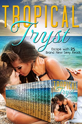 Tropical Tryst: All New and Eliminating Sexy Reads