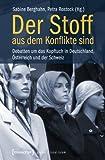 Der Stoff, aus dem Konflikte sind: Debatten um das Kopftuch in Deutschland, Österreich und der Schweiz  (unter Mitarbeit von Alexander Nöhring)
