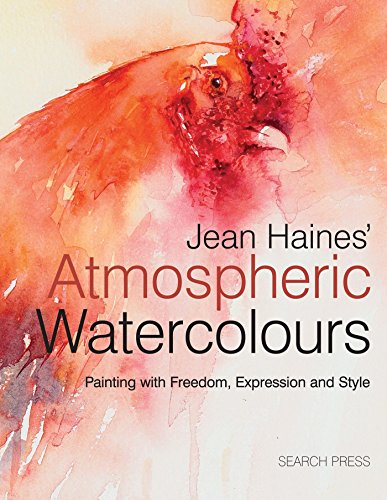 Jean Haines#039 Atmospheric Watercolours: Painting with freedom expression and style