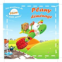 PLANY DEMENAGE: LES AVENTURES DE PLANY LE PETIT AVION (French Edition)
