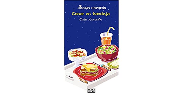 Amazon.com: Cenar en bandeja (Cocina Express) (Spanish Edition) eBook: Cris Lincoln: Kindle Store