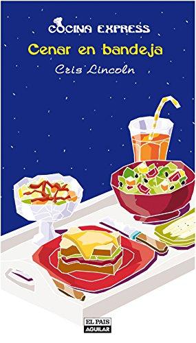 Cenar en bandeja (Cocina Express) (Spanish Edition) by [Lincoln, Cris