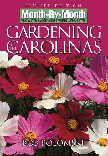 Month-By-Month Gardening in Carolinas (Carolina South Gardening)