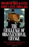 The Challenge of organizational change: How companies experience it and leaders guide it