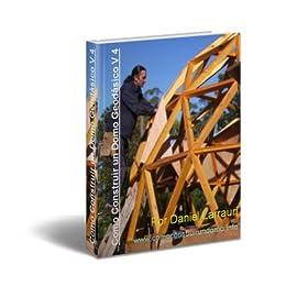 Como Construir un Domo Geodesico V4 (Spanish Edition) by [Larrauri, Daniel]