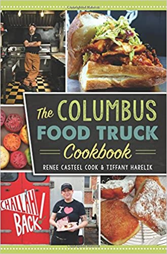 The columbus food truck cookbook american palate renee casteel the columbus food truck cookbook american palate renee casteel cook tiffany harelik 9781467135801 amazon books forumfinder Gallery