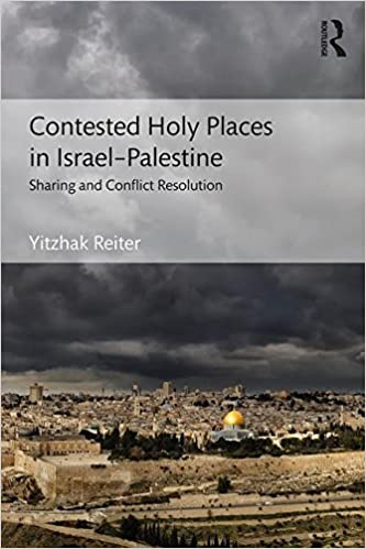 Contested Holy Places in Israel–Palestine: Sharing and Conflict Resolution