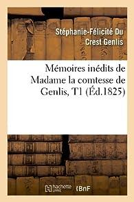 Livres Couvertures de Mémoires inédits de Madame la comtesse de Genlis, T1 (Éd.1825)