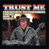 TRUST ME. I am Not with the Government. I am Not here to Help. by James LAWLESS banned