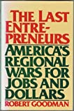 The Last Entrepreneurs, Robert Goodman, 0671240579