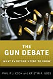 The Gun Debate: What Everyone Needs to Know®