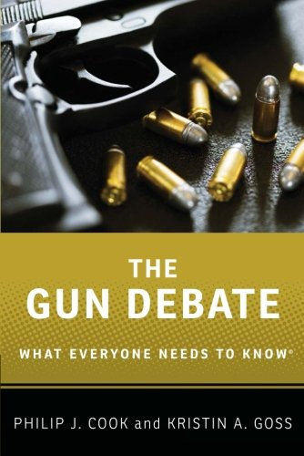 The Gun Debate: What Everyone Needs to Know® cover