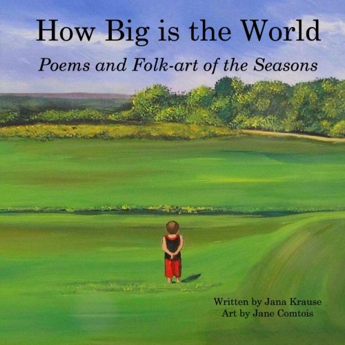 How Big Is the World: Poems and Folk-Art of the Seasons