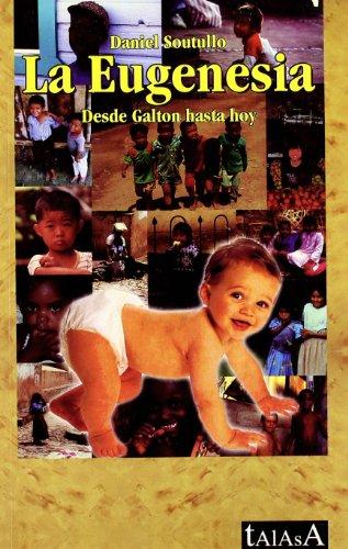 Descargar Libro Eugenesia: Desde Galton Hasta Hoy Daniel Soutullo España