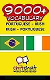 9000+ Portuguese - Irish Irish - Portuguese Vocabulary (Portuguese Edition)
