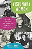 img - for Visionary Women: How Rachel Carson, Jane Jacobs, Jane Goodall, and Alice Waters Changed Our World book / textbook / text book