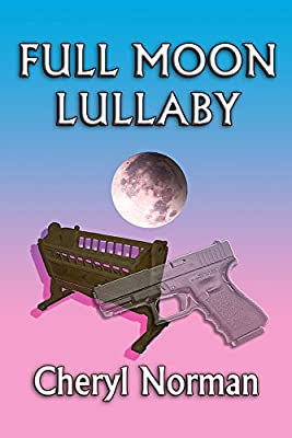 Full Moon Lullaby (The Full Moon Series Book 3)