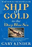 img - for Ship of Gold in the Deep Blue Sea: The History and Discovery of the World's Richest Shipwreck by Gary Kinder (2009-10-20) book / textbook / text book