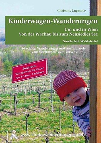 Kinderwagen - Wanderungen um und in Wien von der Wachau bis zum Neusiedler See, Sonderteil Waldviertel: Zusätzlich Wanderwert für Kinder von 2 - 3 bzw. 4 - 6 Jahren